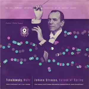 BBC Symphony Orchestra , Conducted by Sir Malcolm Sargent / Tchaikovsky / Johann Strauss / Vienna State Opera Orchestra ,, Conducted by Hans Swarowsky - Waltz (From Symphony No. 5 In E Minor) / Voices Of Spring download