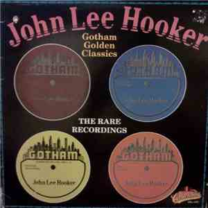 John Lee Hooker - Gotham Golden Classics - The Rare Recordings download