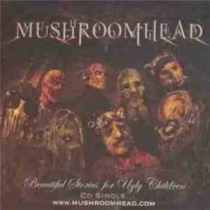Mushroomhead - Beautiful Stories For Ugly Children Single download